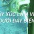 VIDEO: Máy xúc làm việc dưới đáy biển