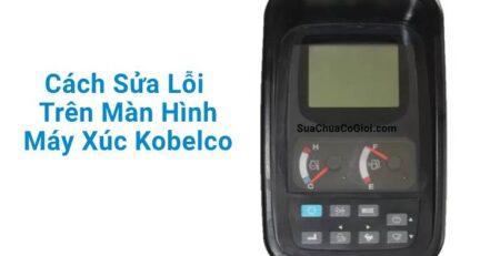 Cách sửa lỗi trên màn hình máy xucd Kobelco SK200-8