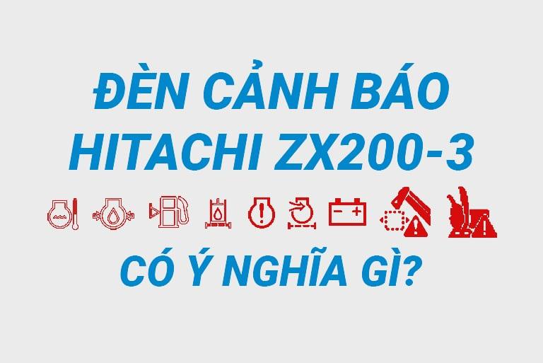 ý nghĩa đèn cảnh báo trên màn hình máy xúc Hitachi ZX200-3